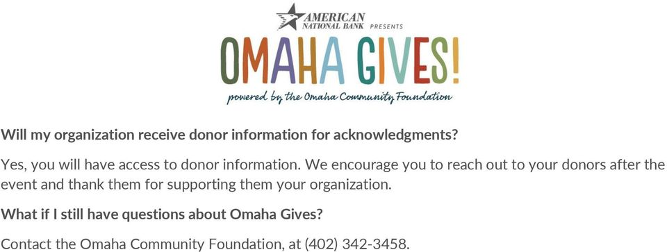 We encourage you to reach out to your donors after the event and thank them for