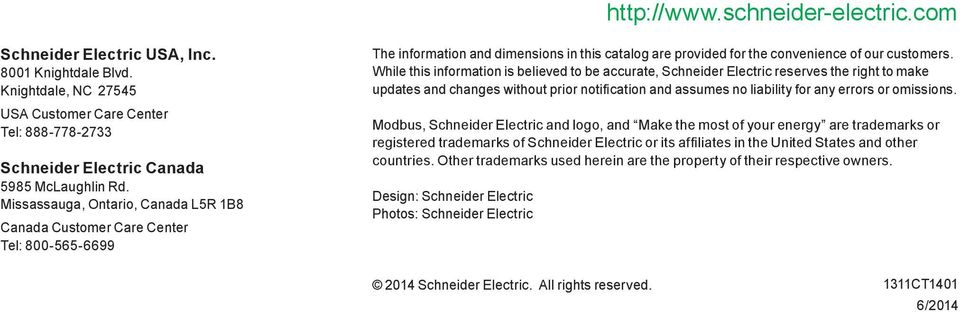 While this information is believed to be accurate, Schneider Electric reserves the right to make updates and changes without prior notification and assumes no liability for any errors or omissions.