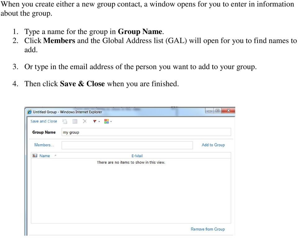 Click Members and the Global Address list (GAL) will open for you to find names to add. 3.