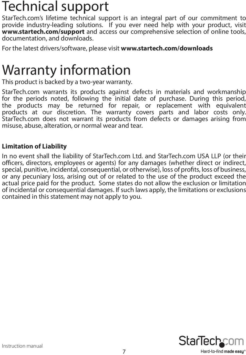 com/downloads Warranty information This product is backed by a two-year warranty. StarTech.
