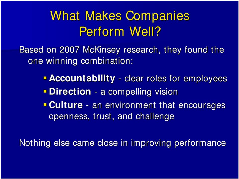 Accountability - clear roles for employees Direction - a compelling vision