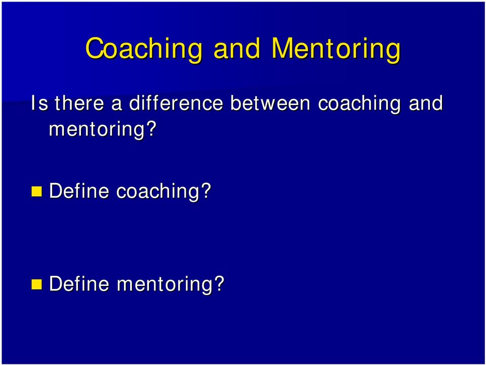 coaching and mentoring?