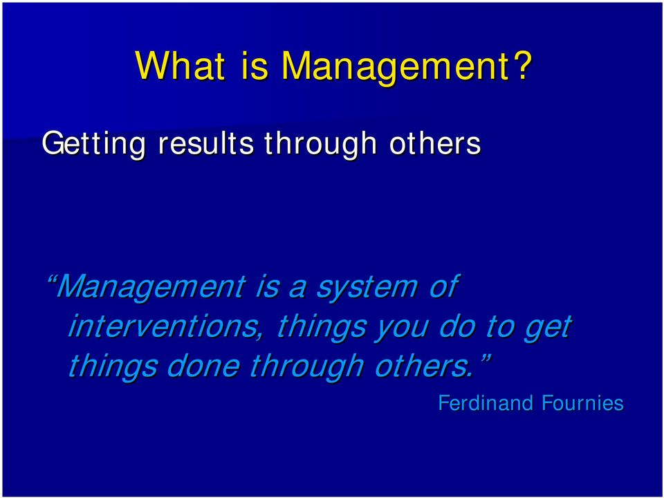 Management is a system of