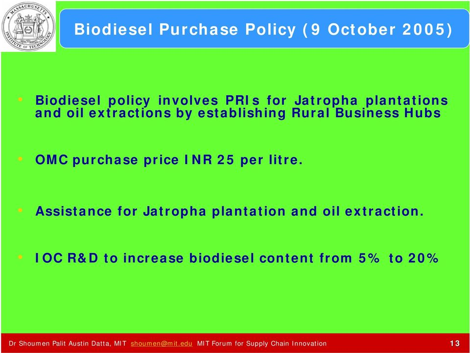 litre. Assistance for Jatropha plantation and oil extraction.