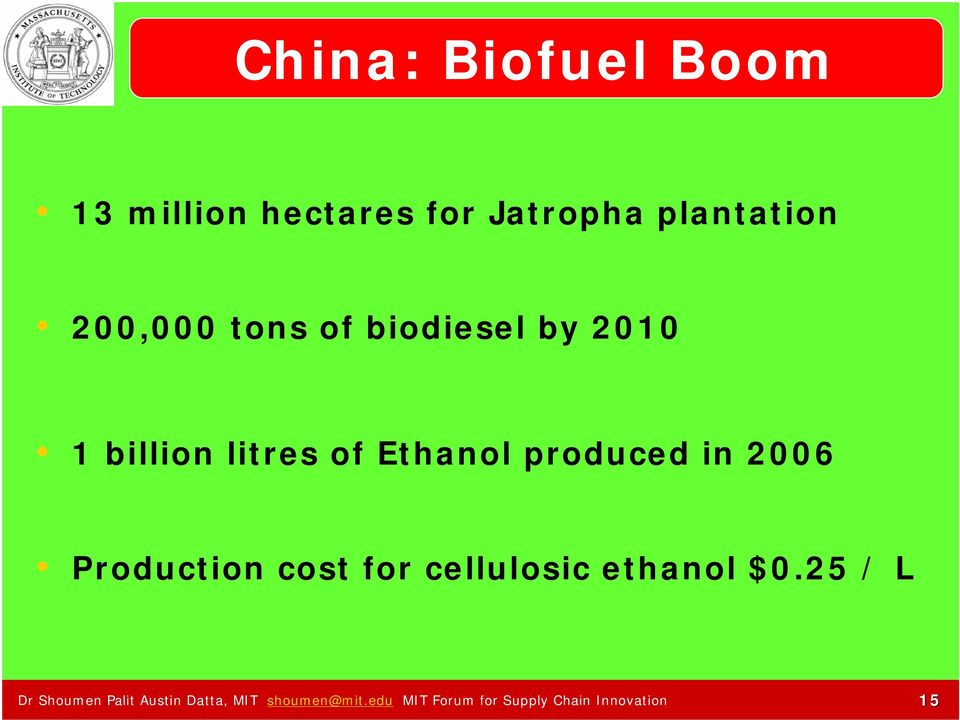 in 2006 Production cost for cellulosic ethanol $0.