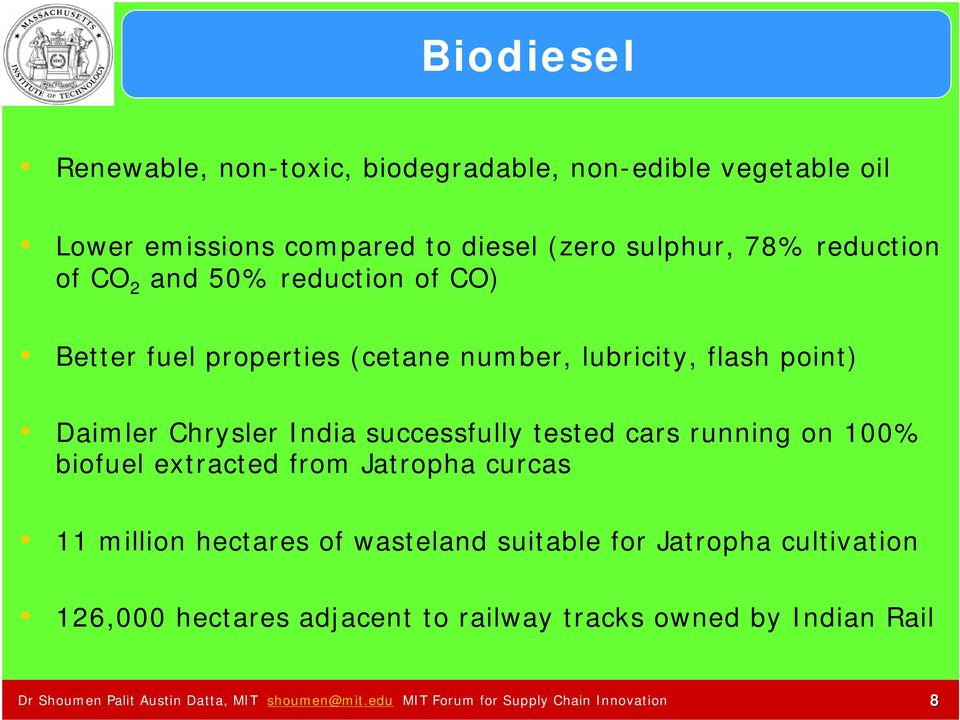 cars running on 100% biofuel extracted from Jatropha curcas 11 million hectares of wasteland suitable for Jatropha cultivation 126,000