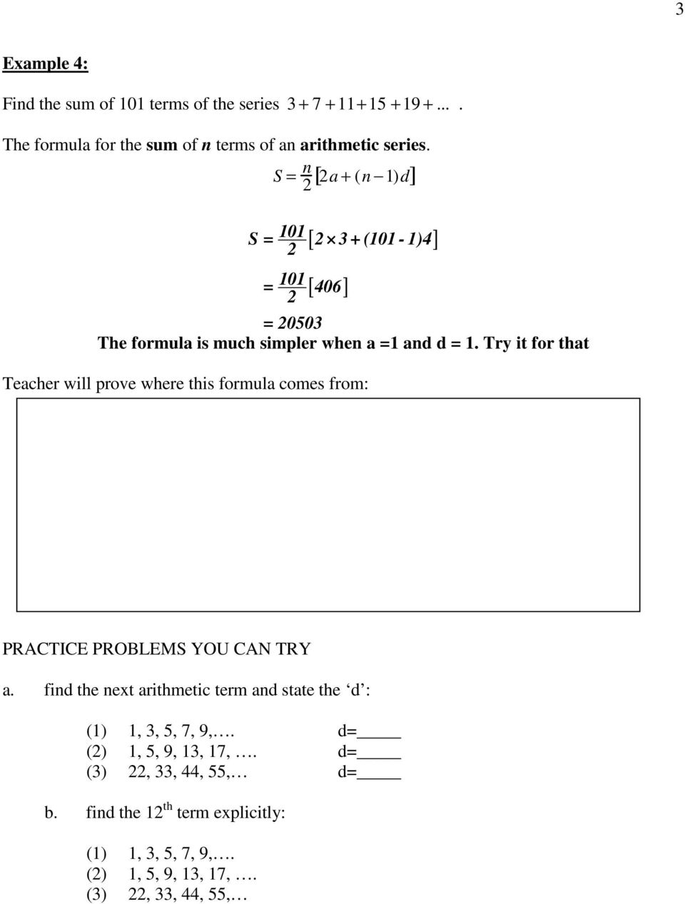 Try it for that Teacher will prove where this formula comes from: PRACTICE PROBLEMS YOU CAN TRY a.