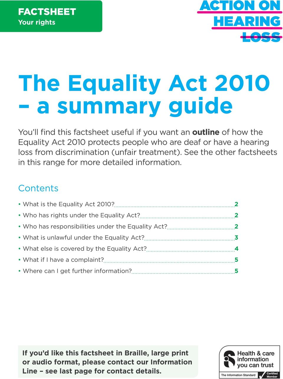 2 Who has rights under the Equality Act? 2 Who has responsibilities under the Equality Act? 2 What is unlawful under the Equality Act? 3 What else is covered by the Equality Act?