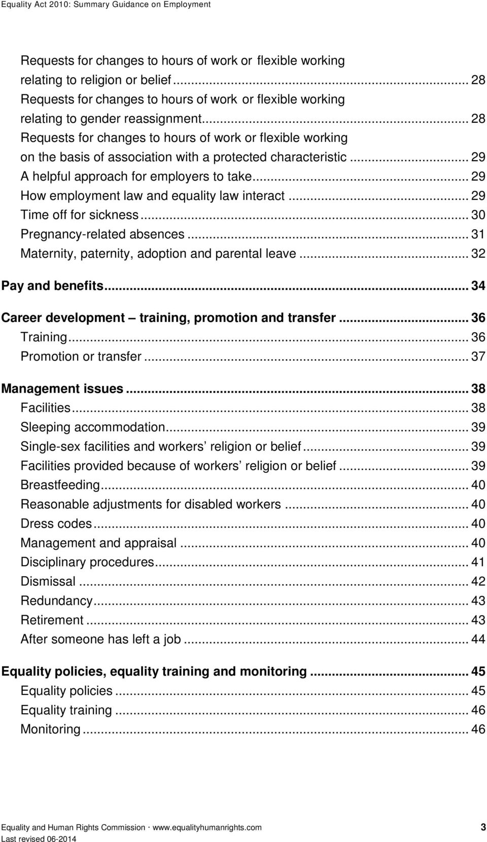 .. 29 How employment law and equality law interact... 29 Time off for sickness... 30 Pregnancy-related absences... 31 Maternity, paternity, adoption and parental leave... 32 Pay and benefits.