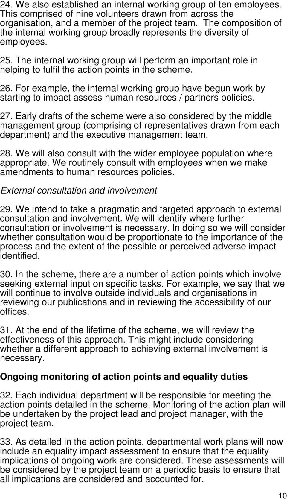 The internal working group will perform an important role in helping to fulfil the action points in the scheme. 26.