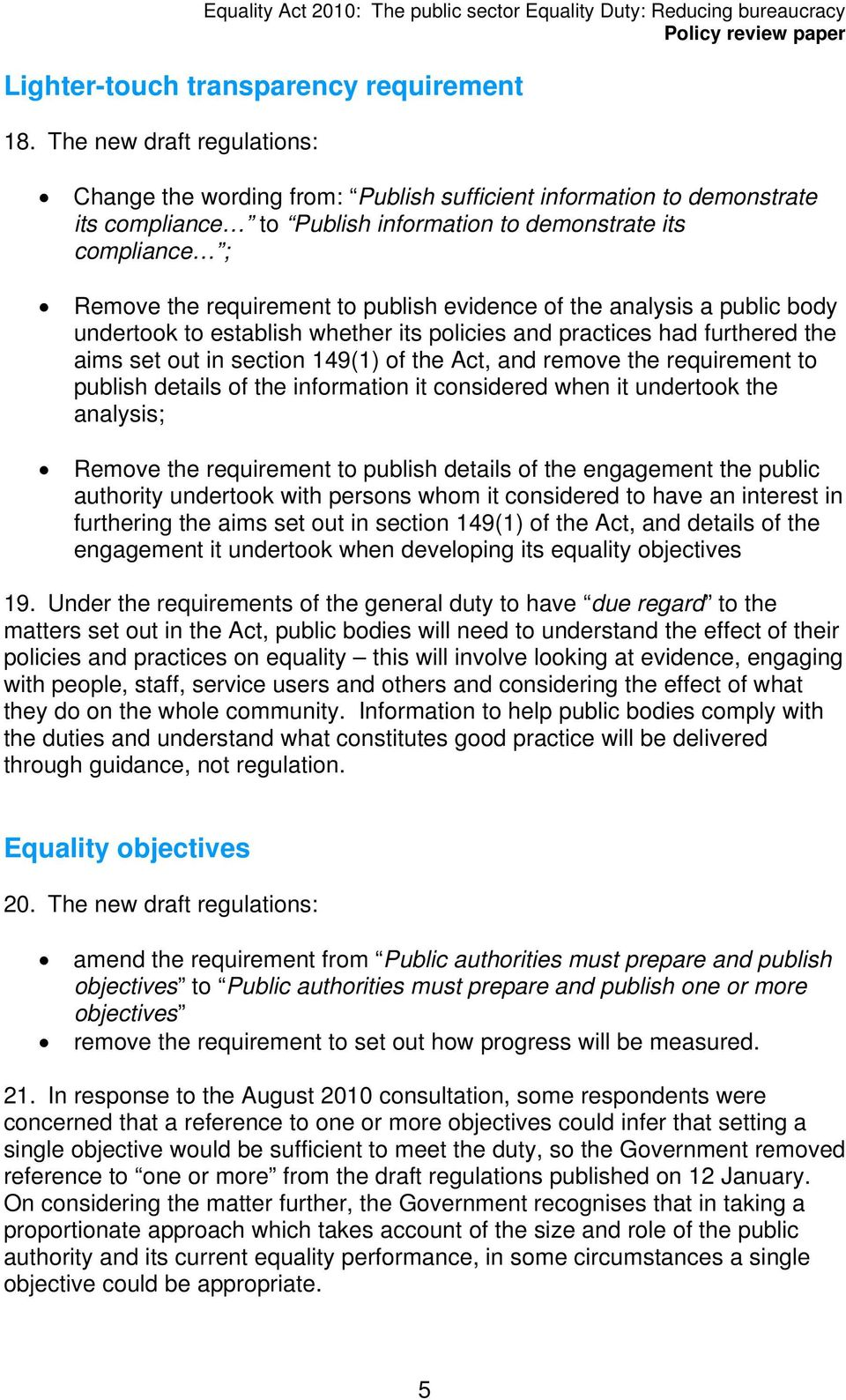 publish evidence of the analysis a public body undertook to establish whether its policies and practices had furthered the aims set out in section 149(1) of the Act, and remove the requirement to