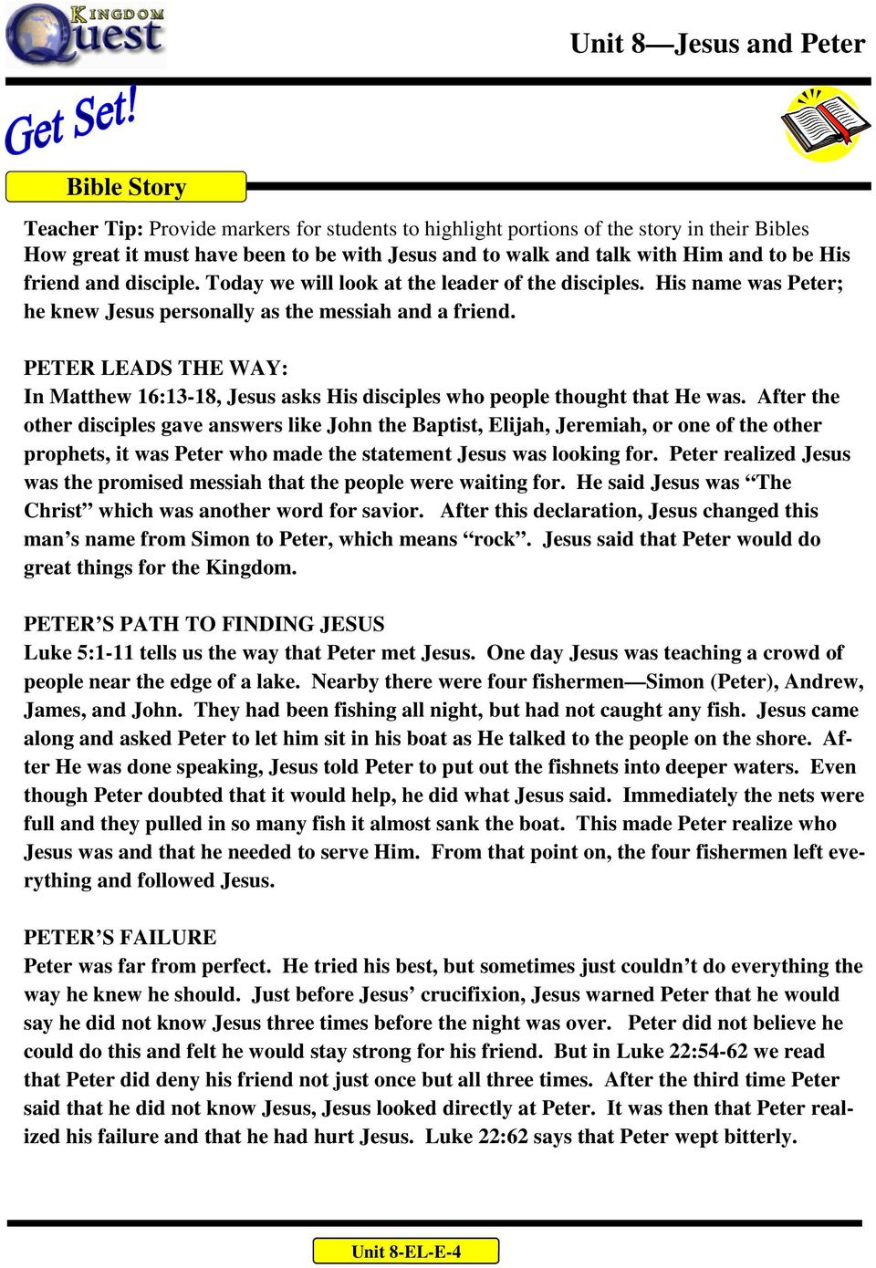 PETER LEADS THE WAY: In Matthew 16:13-18, Jesus asks His disciples who people thought that He was.