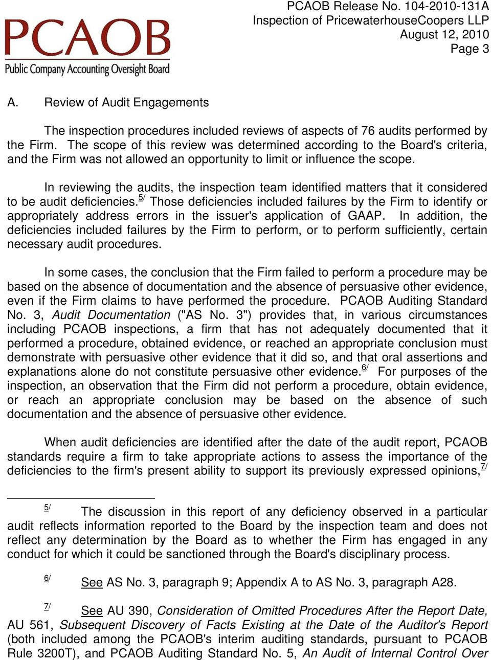 In reviewing the audits, the inspection team identified matters that it considered to be audit deficiencies.