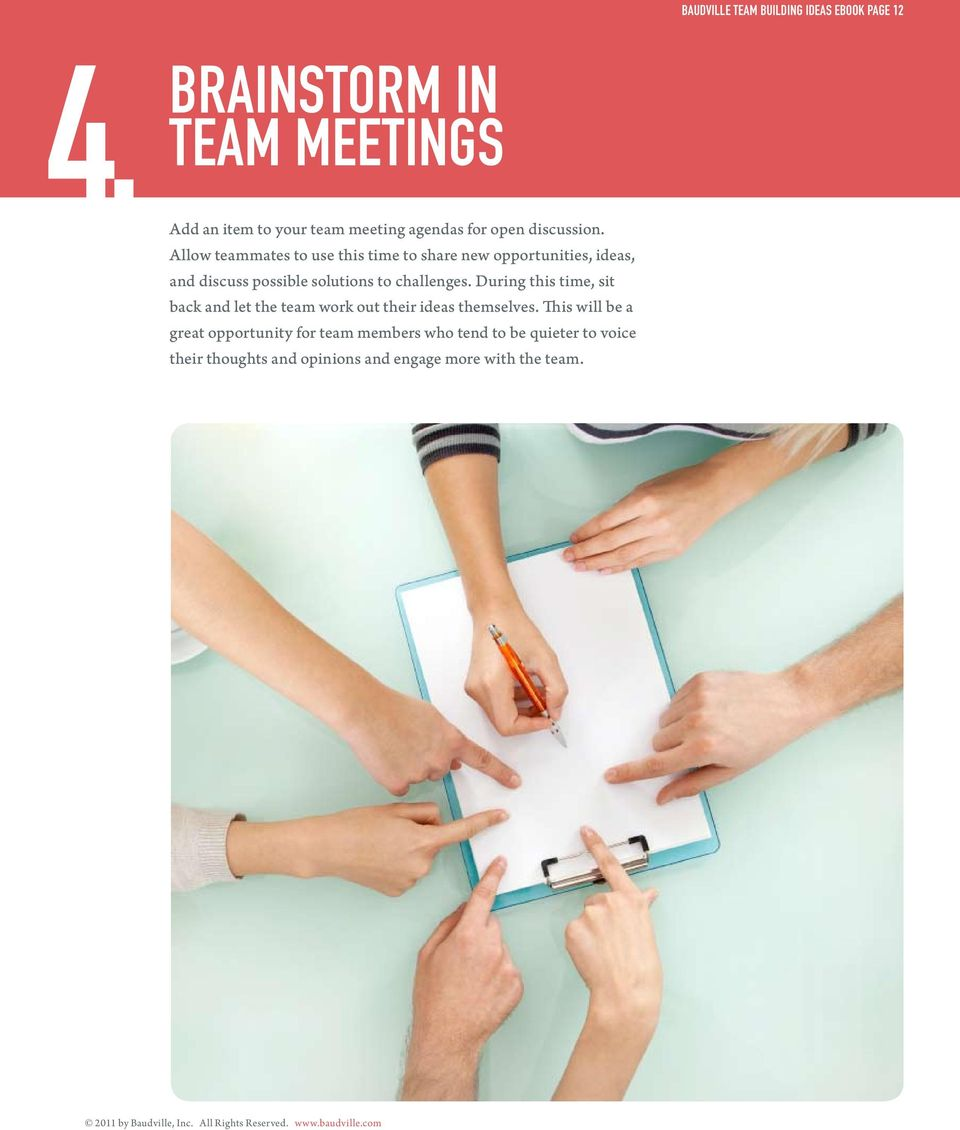 Allow teammates to use this time to share new opportunities, ideas, and discuss possible solutions to challenges.