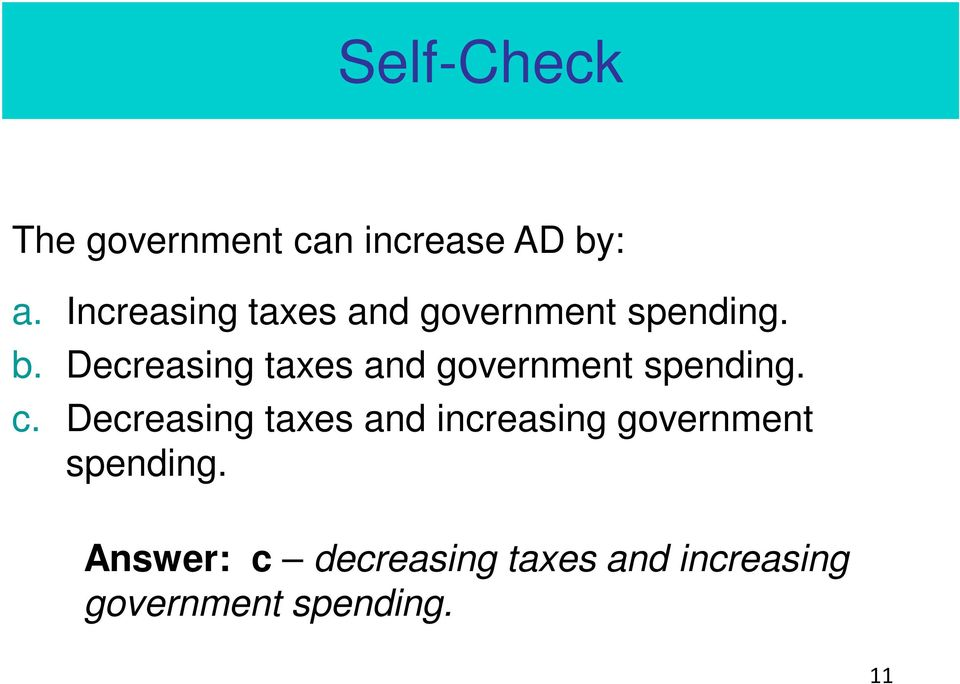 Decreasing taxes and government spending. c.