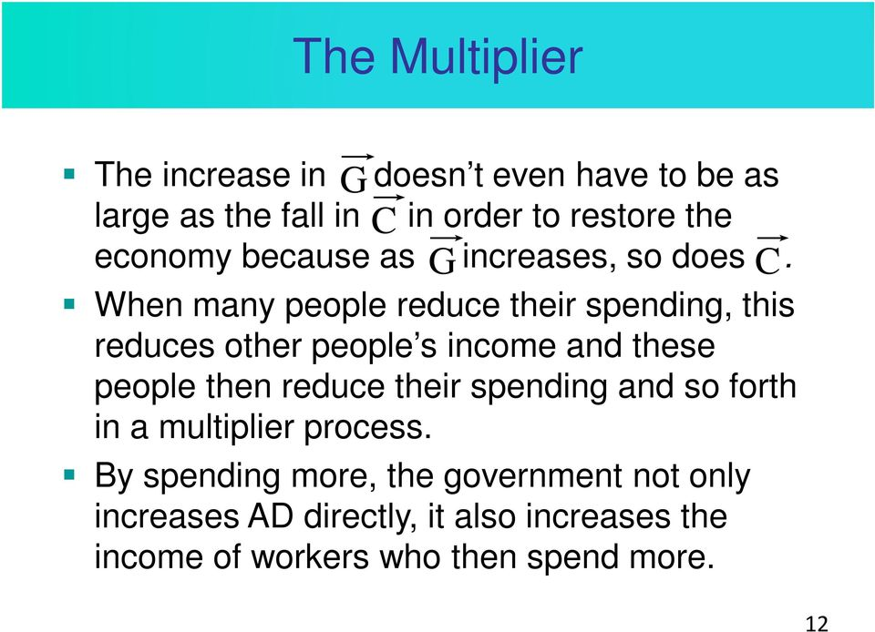 When many people reduce their spending, this reduces other people s income and these people then reduce
