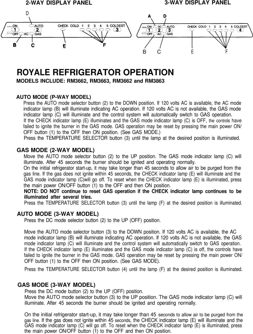 Service Tips Dometic Ames Aes Royale Ellte Refrigerators Models 3 Way Switch Operation If 120 Volts Ac Is Not Available The Gas Mode Indicator Lamp C