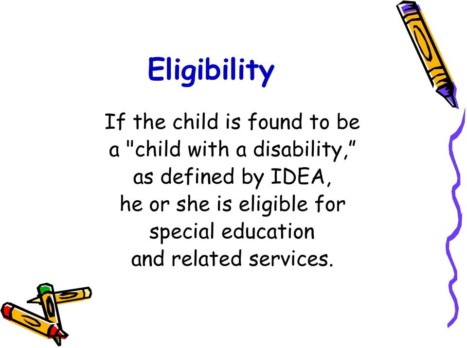 defined by IDEA, he or she is eligible