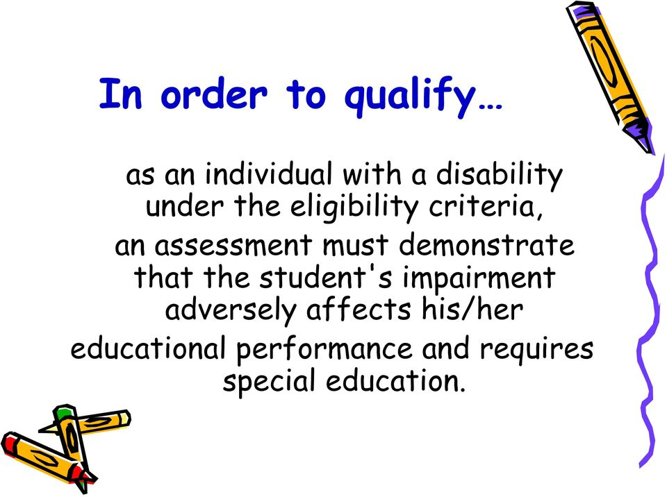 demonstrate that the student's impairment adversely