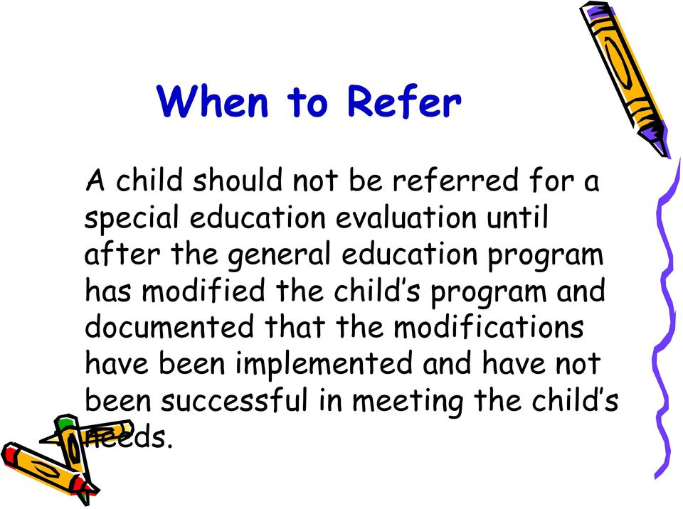the child s program and documented that the modifications have been