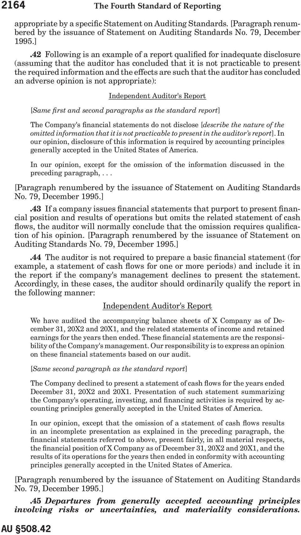 such that the auditor has concluded an adverse opinion is not appropriate): [Same first and second paragraphs as the standard report] The Company's financial statements do not disclose [describe the