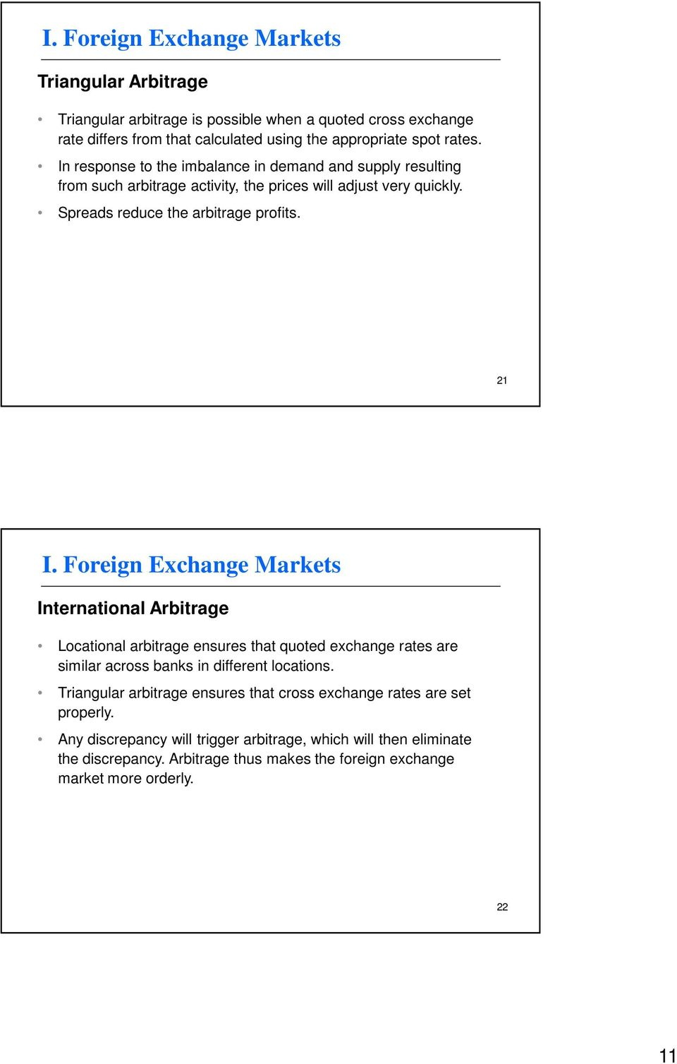 21 International Arbitrage Locational arbitrage ensures that quoted exchange rates are similar across banks in different locations.