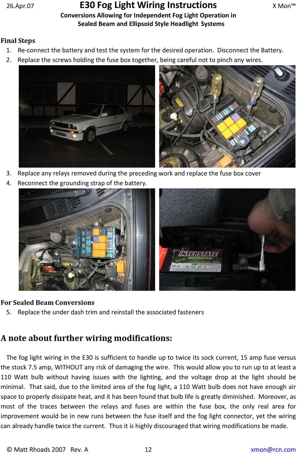 2007 Toyota Camry Under Hood Fuse Box E30 Fog Light Wiring Instructions Conversions Allowing For Replace The Dash Trim And Reinstall Associated Fasteners A Note About Further Modifications