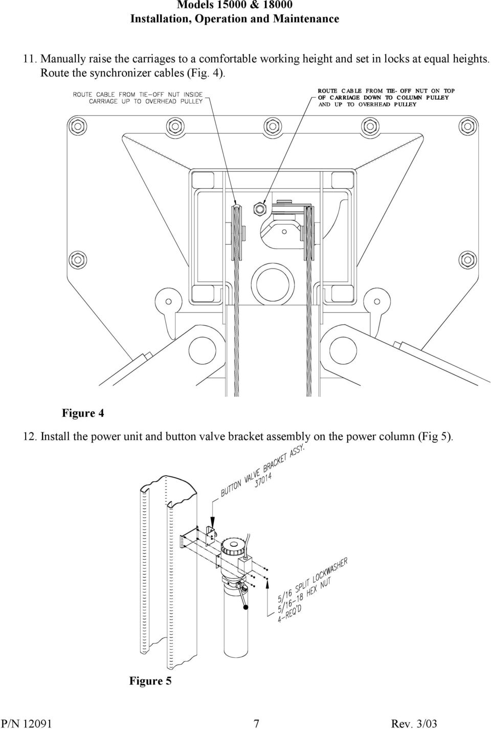 Challenger Lifts Inc Models Pdf 9000 Lb Eagle Lift Wiring Diagram Route Cable From Tie Off Nut On Top Of Carriage Down To Column Pulley And