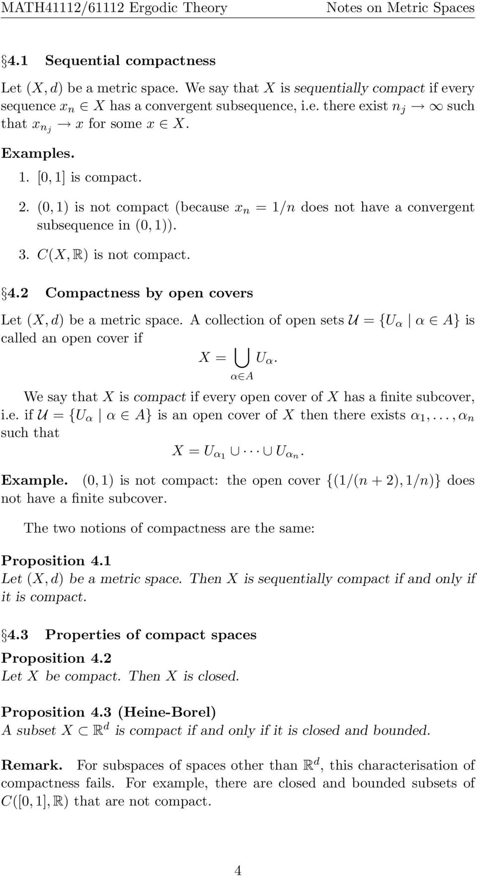 2 Compactness by open covers Let (X, d) be a metric space. A collection of open sets U = {U α α A} is called an open cover if X = α A U α.