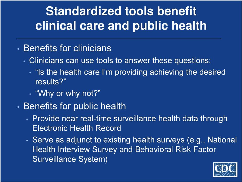 Benefits for public health Provide near real-time surveillance health data through Electronic Health Record Serve