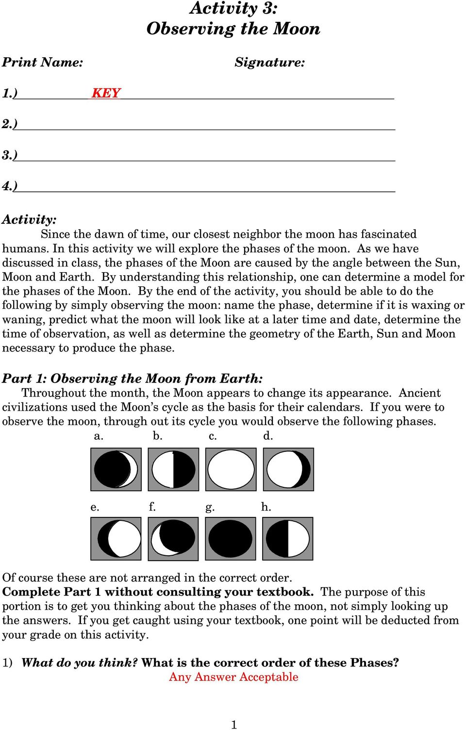 By understanding this relationship, one can determine a model for the phases of the Moon.