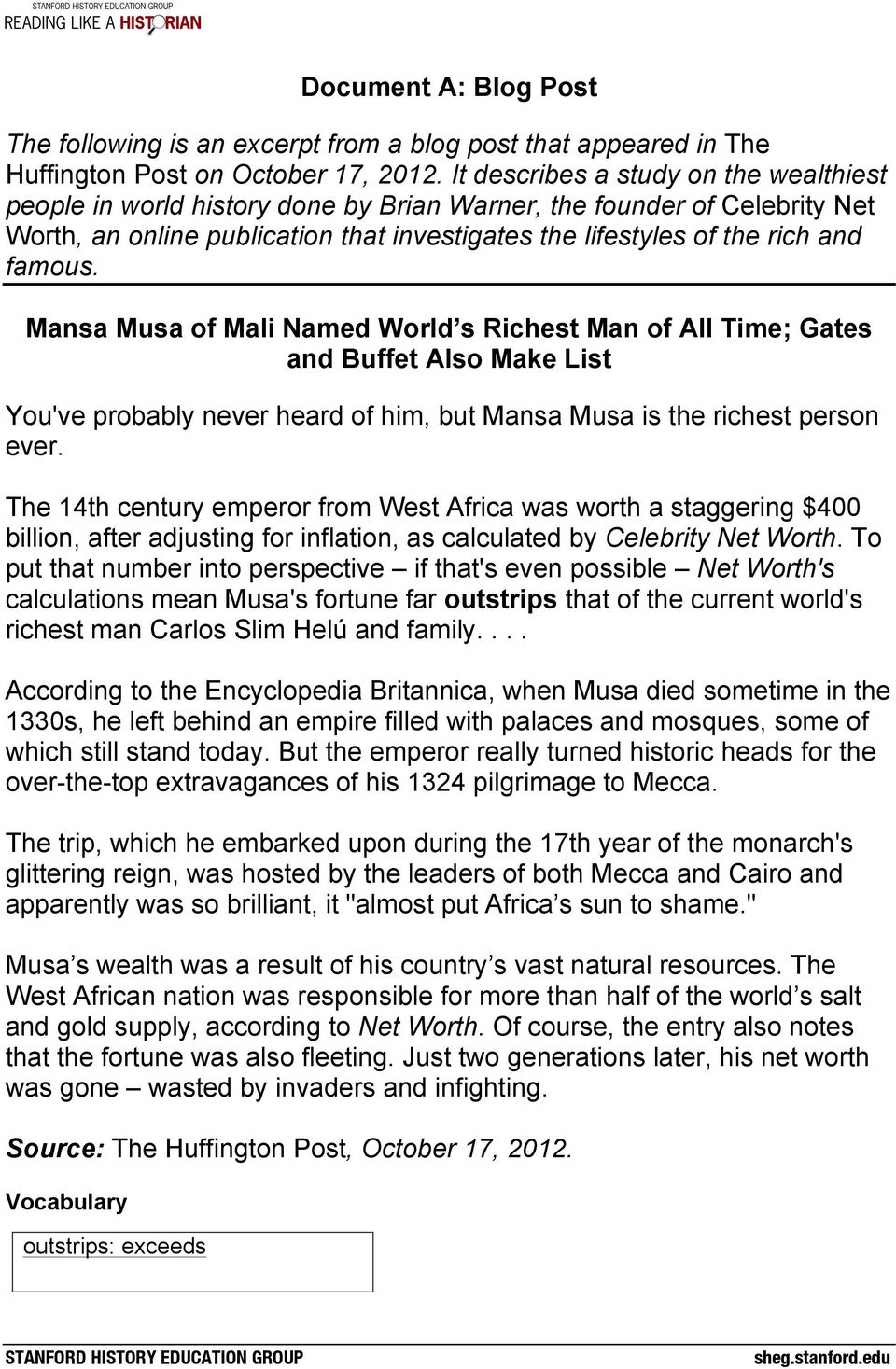 Mansa Musa of Mali Named World s Richest Man of All Time; Gates and Buffet Also Make List You've probably never heard of him, but Mansa Musa is the richest person ever.