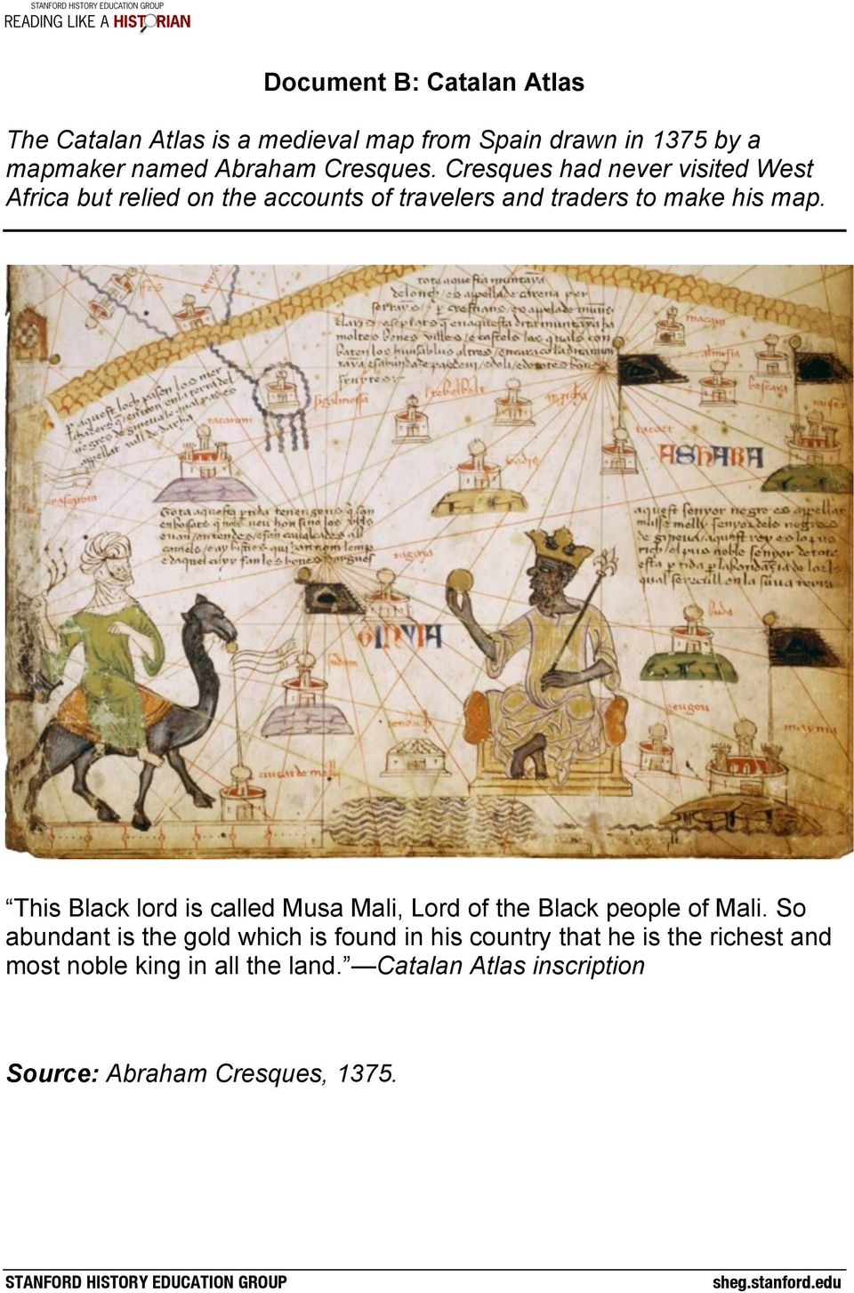 This Black lord is called Musa Mali, Lord of the Black people of Mali.