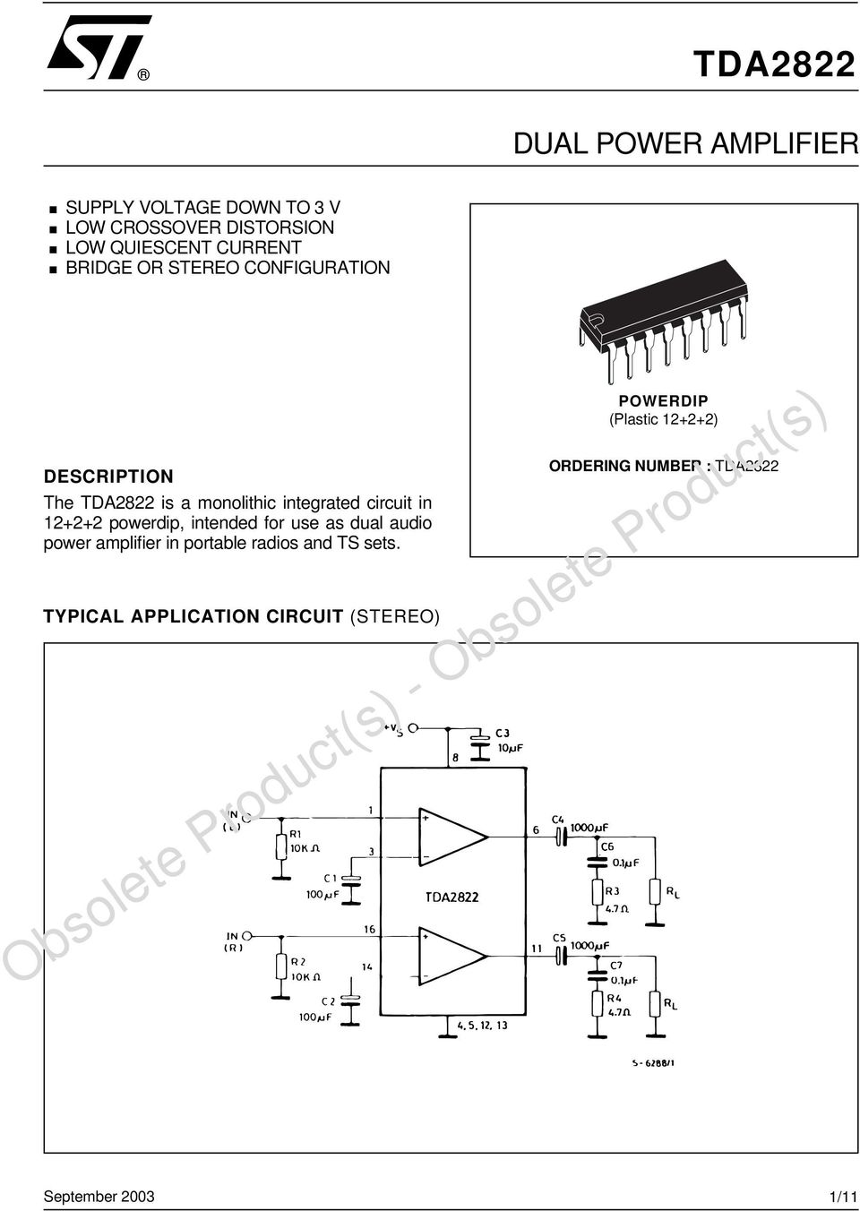 TDA2822 is a monolithic integrated circuit in 12+2+2 powerdip, intended for use as dual audio