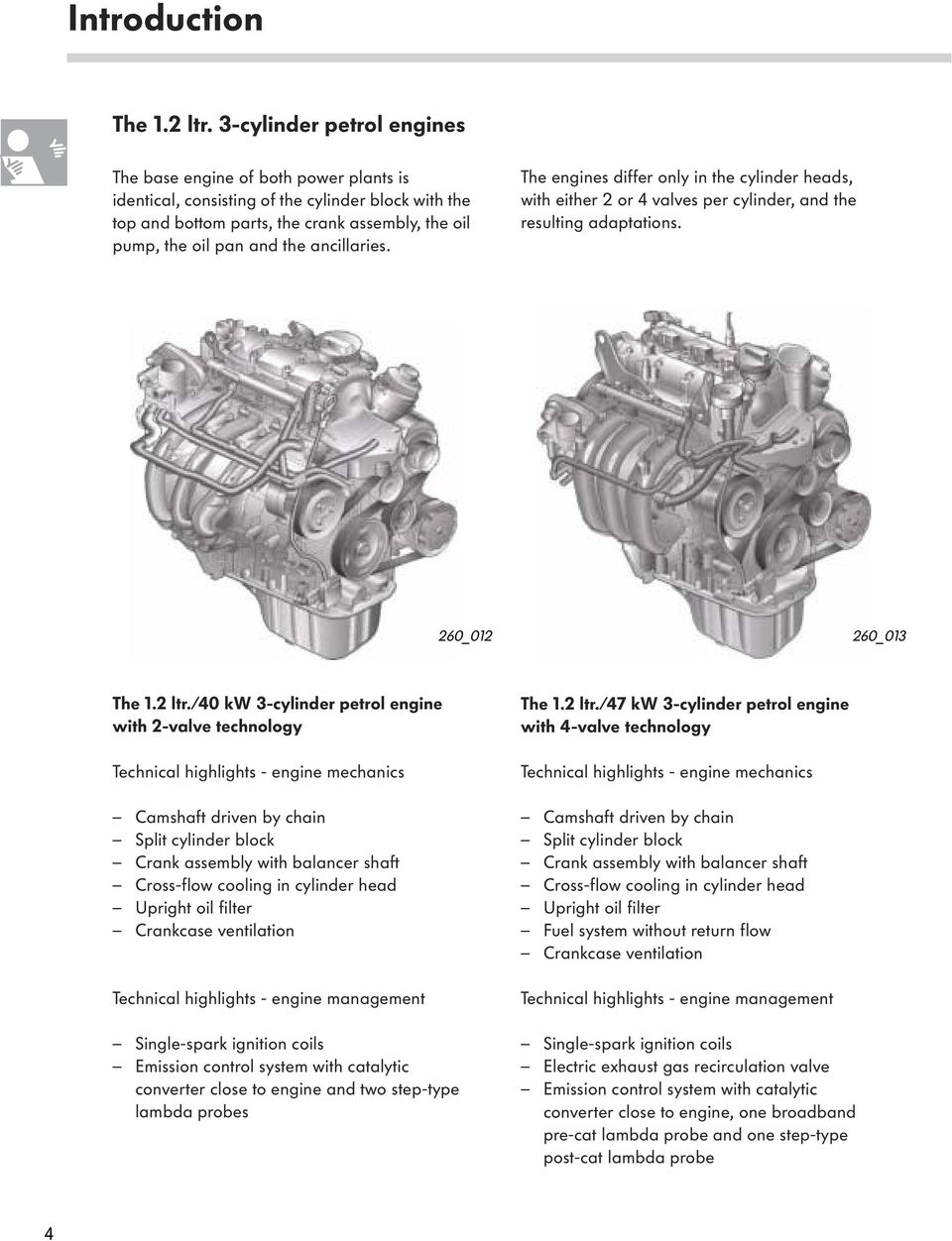 The 12 Ltr 3 Cylinder Petrol Engines Pdf Cat 3600 Gas Engine Diagram Differ Only In Heads With Either 2 Or 4