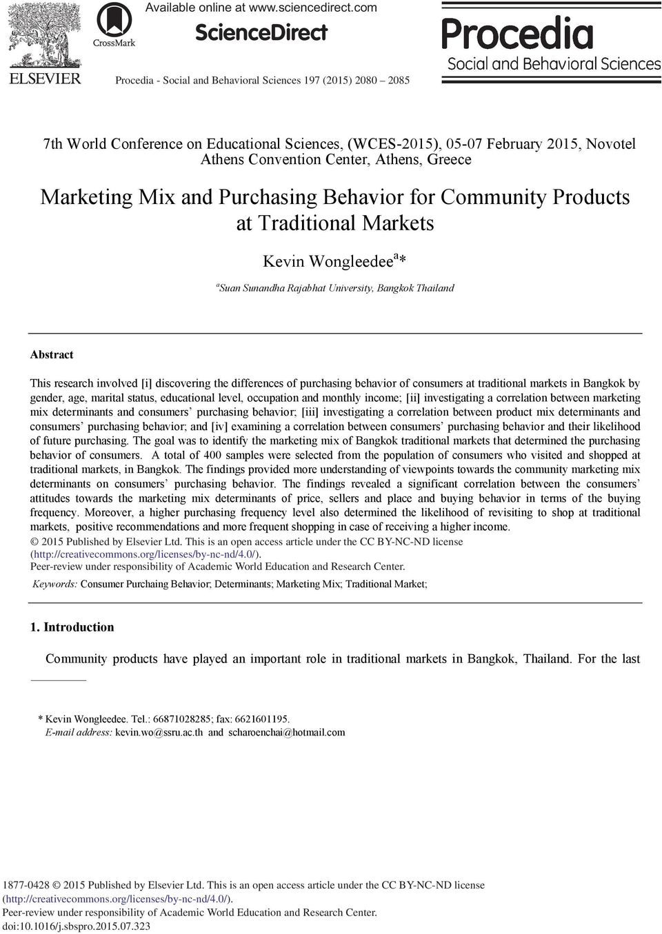 Athens, Greece Marketing Mix and Purchasing Behavior for Community Products at Traditional Markets Kevin Wongleedee a * a Suan Sunandha Rajabhat University, Bangkok Thailand Abstract This research