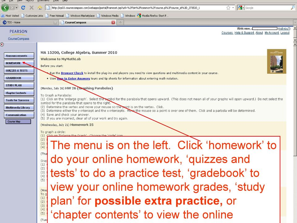 tests to do a practice test, gradebook to view your online