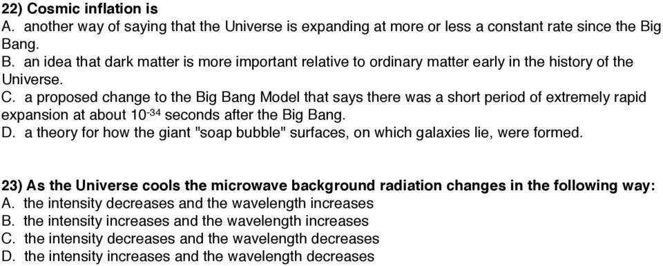 a proposed change to the Big Bang Model that says there was a short period of extremely rapid expansion at about 10-34 seconds after the Big Bang. D.