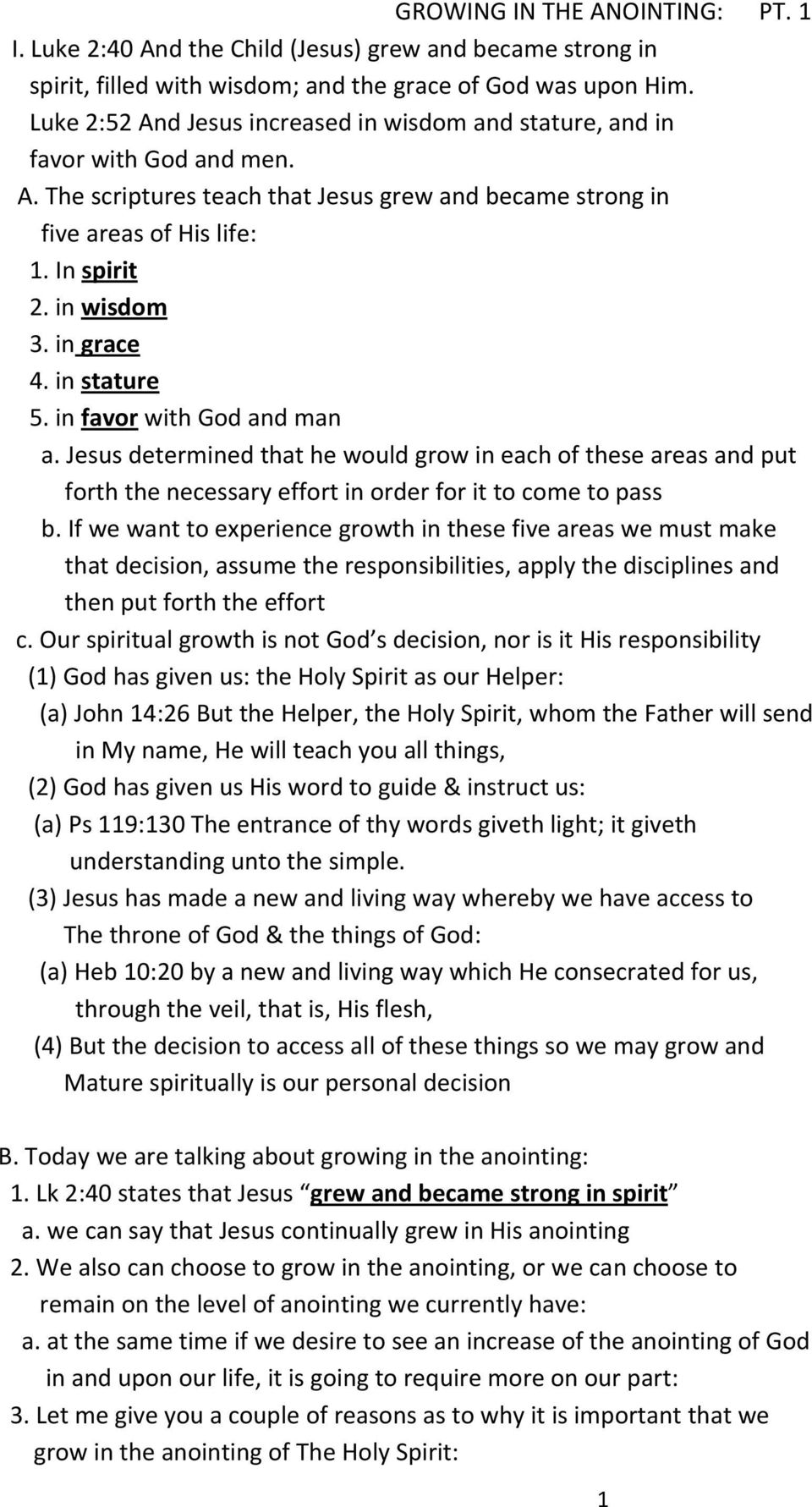 in grace 4. in stature 5. in favor with God and man a. Jesus determined that he would grow in each of these areas and put forth the necessary effort in order for it to come to pass b.