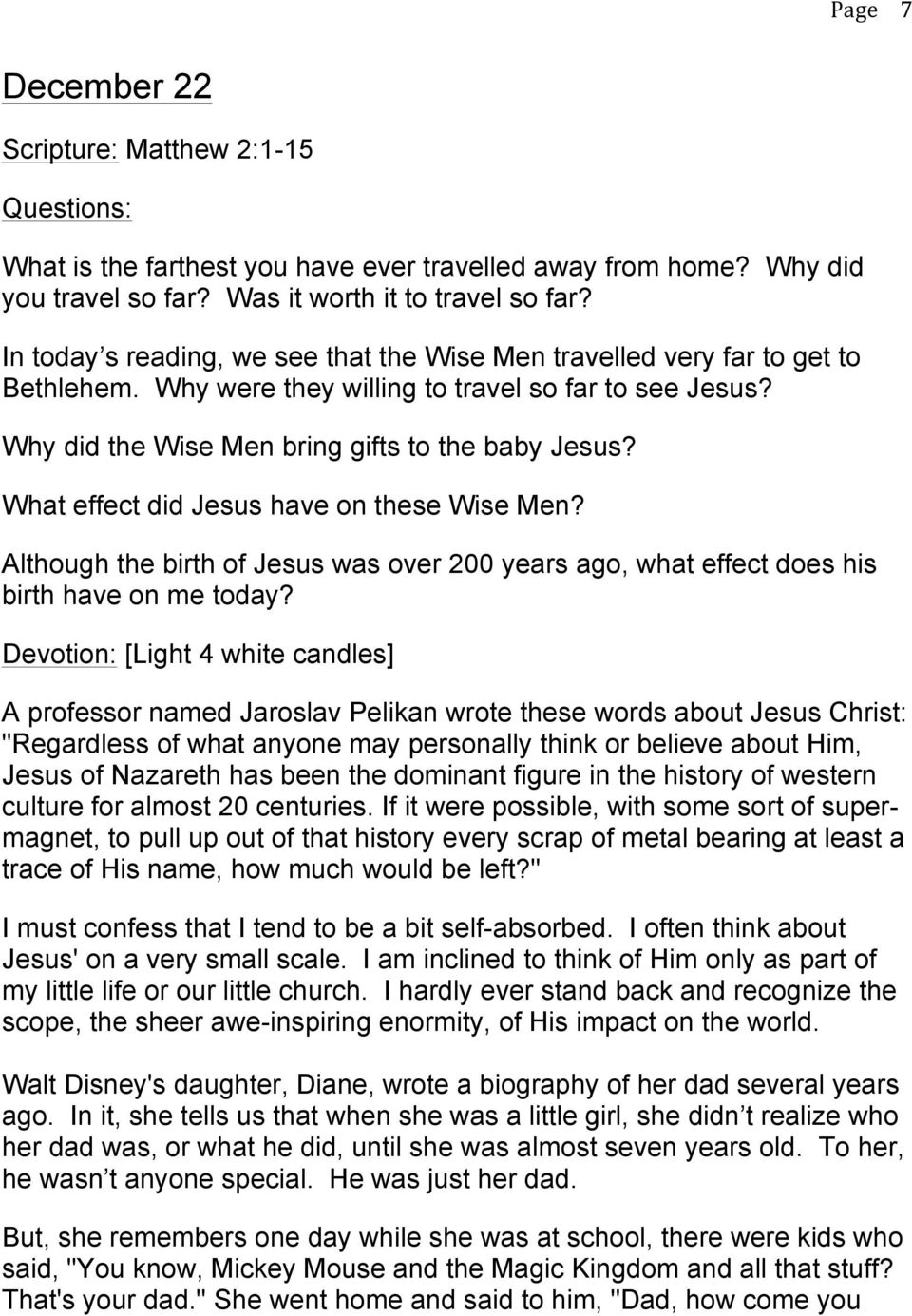 What effect did Jesus have on these Wise Men? Although the birth of Jesus was over 200 years ago, what effect does his birth have on me today?