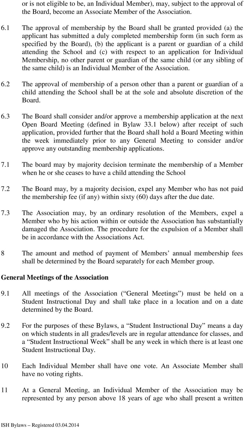 parent or guardian of a child attending the School and (c) with respect to an application for Individual Membership, no other parent or guardian of the same child (or any sibling of the same child)