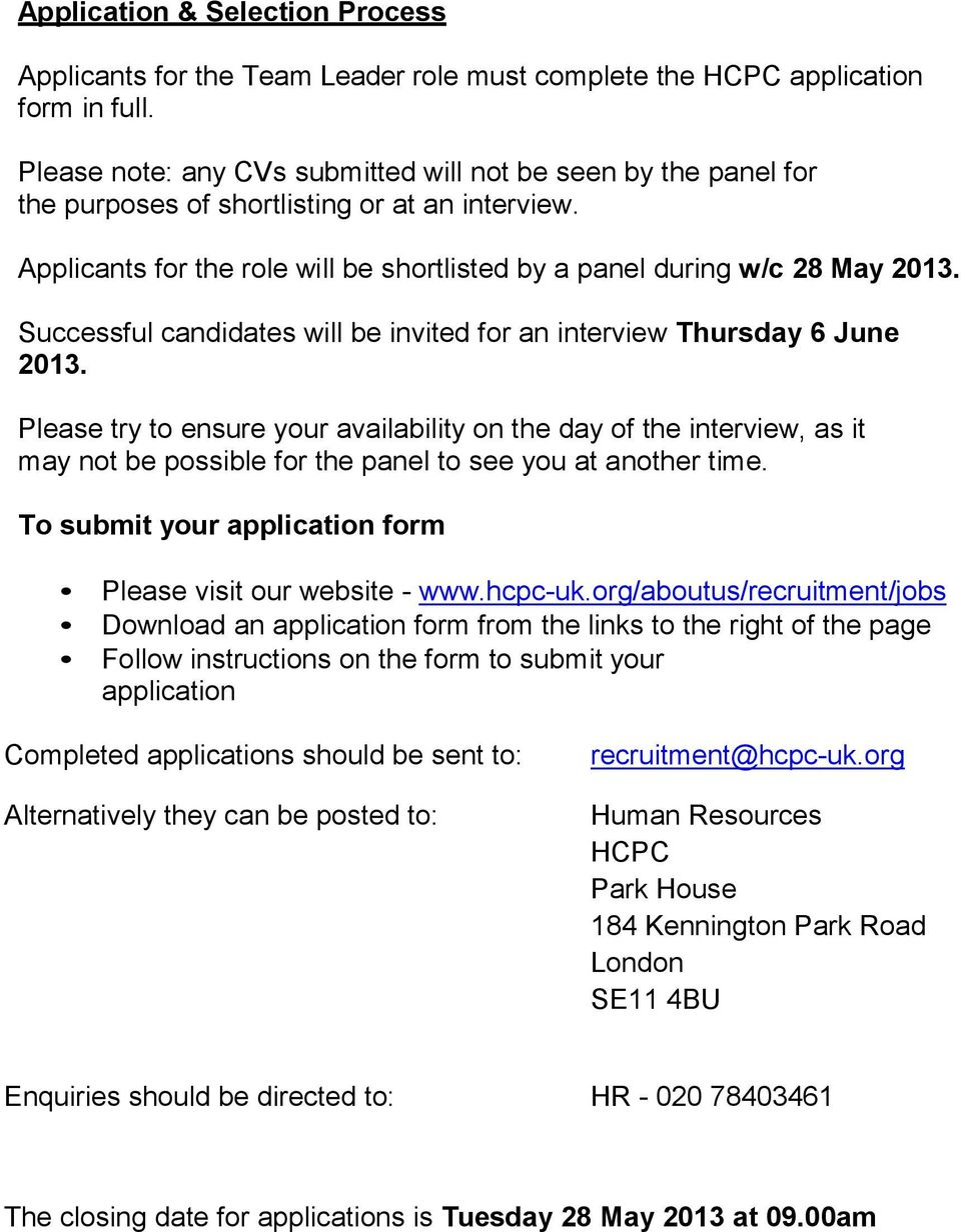 Successful candidates will be invited for an interview Thursday 6 June 2013.