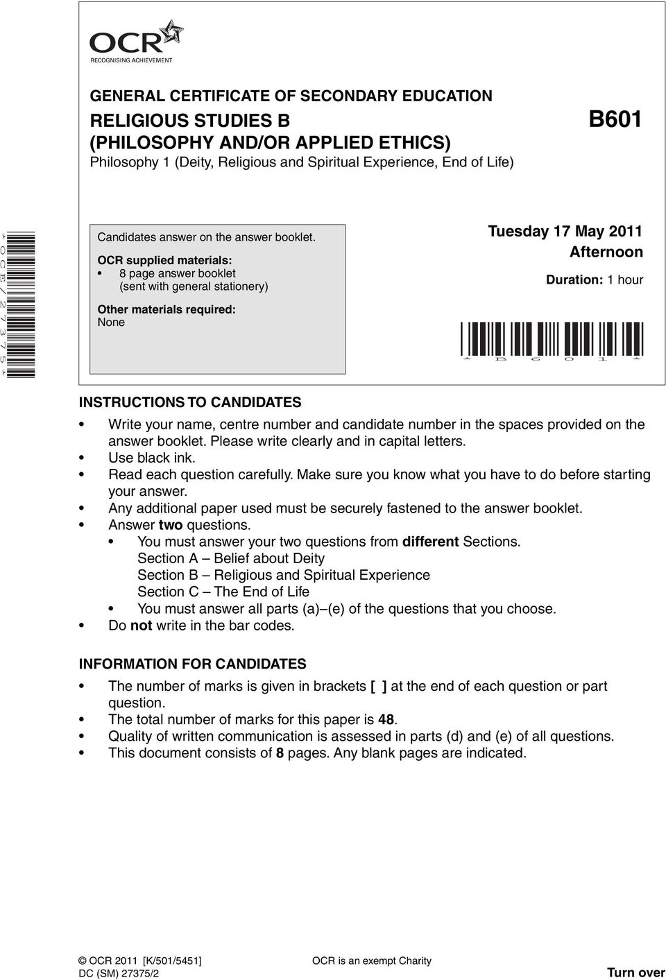 OCR supplied materials: 8 page answer booklet (sent with general stationery) Other materials required: None Tuesday 17 May 2011 Afternoon Duration: 1 hour * B 6 0 1 * INSTRUCTIONS TO CANDIDATES Write