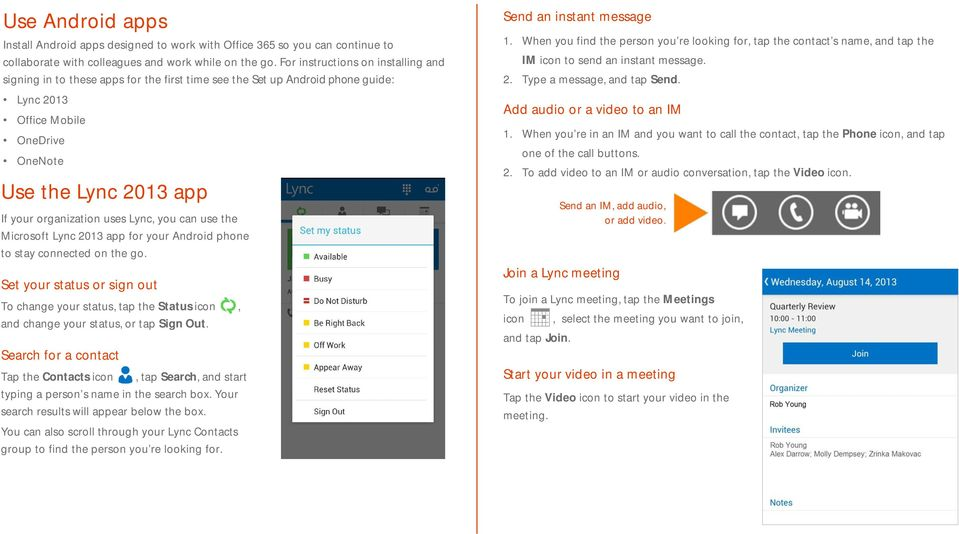 uses Lync, you can use the Microsoft Lync 2013 app for your Android phone to stay connected on the go.