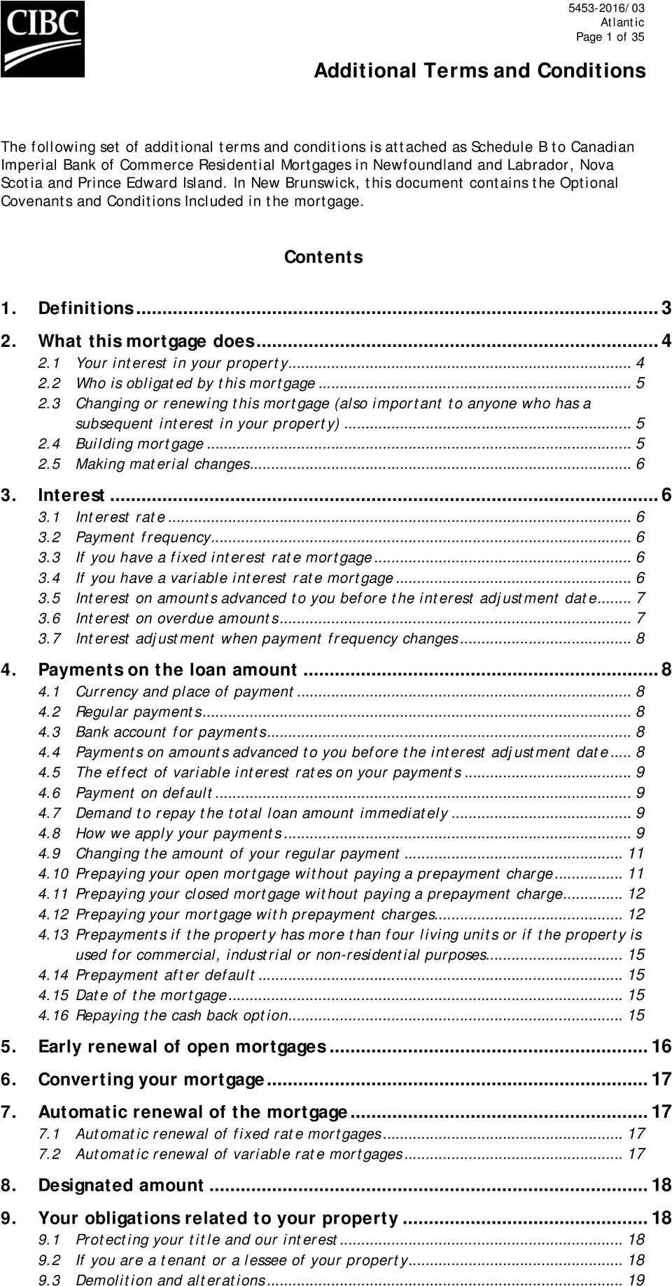 What this mortgage does... 4 2.1 Your interest in your property... 4 2.2 Who is obligated by this mortgage... 5 2.