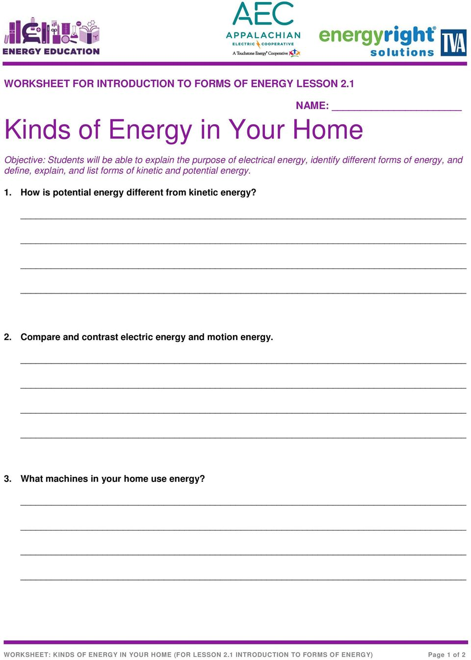 of energy, and define, explain, and list forms of kinetic and potential energy. 1.