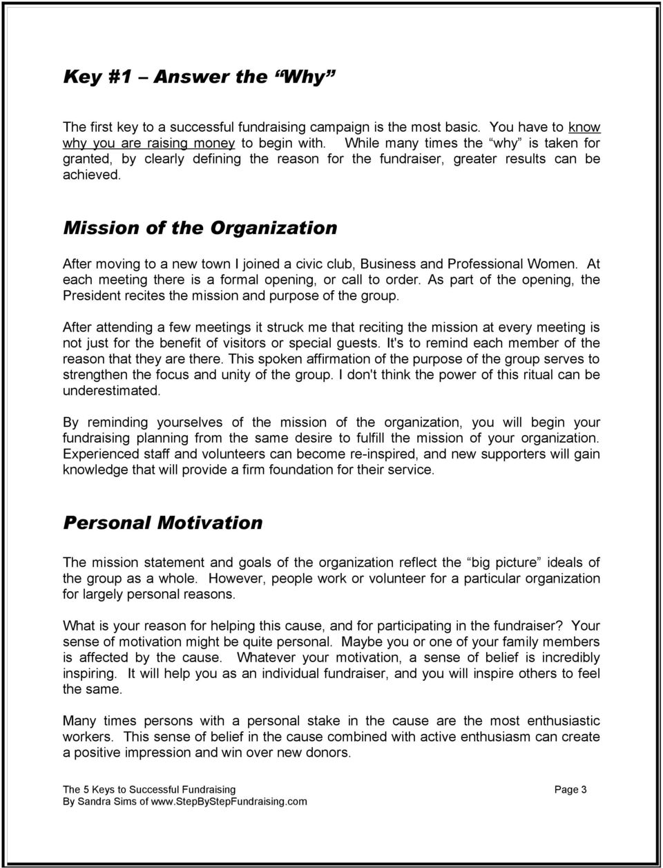 Mission of the Organization After moving to a new town I joined a civic club, Business and Professional Women. At each meeting there is a formal opening, or call to order.