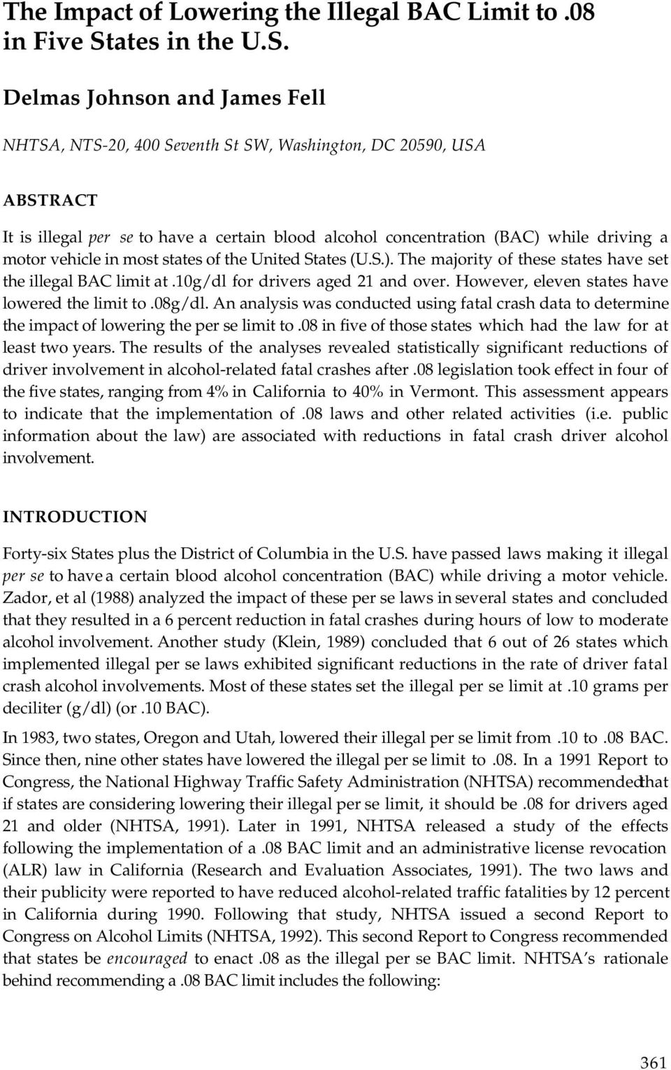 Delmas Johnson and James Fell NHTSA, NTS-20, 400 Seventh St SW, Washington, DC 20590, USA ABSTRACT It is illegal per se to have a certain blood alcohol concentration (BAC) while driving a motor