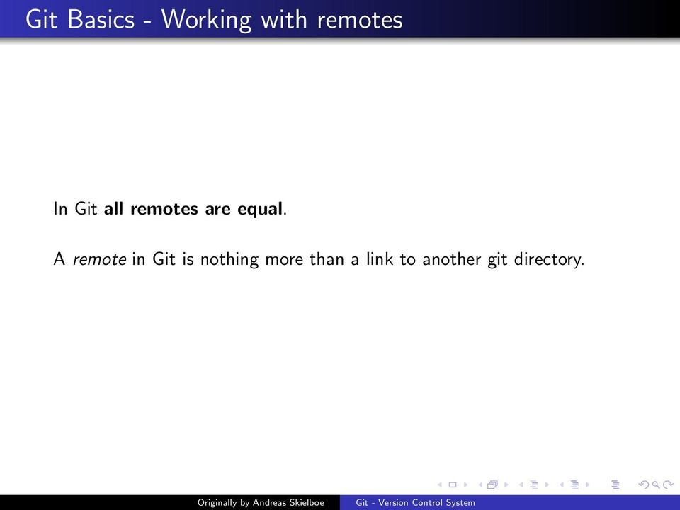 A remote in Git is nothing more