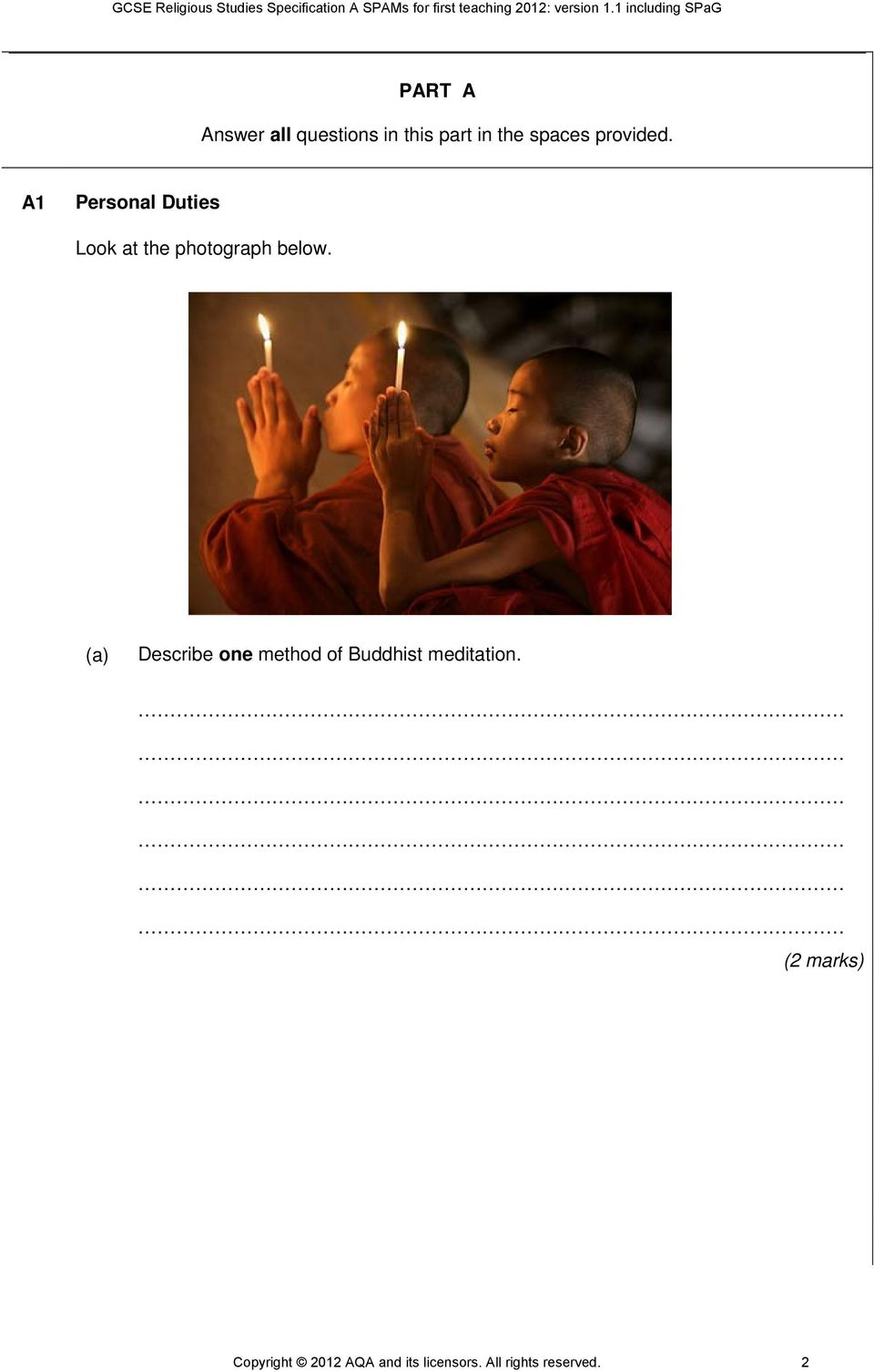 (a) Describe one method of Buddhist meditation.